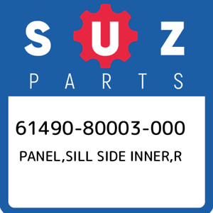 New Genuine OEM Pa 61490-80003-000 Suzuki Panel,sill side inner,r 6149080003000