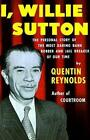 I Willie Sutton 9780374527419 by Quentin Reynolds Book