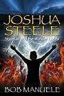 Joshua Steele Stardust and The Wonder Lights - Book 3 by Bob Manuele