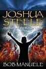 Joshua Steele Stardust and The Wonder Lights - Book 3 by Bob Manuele
