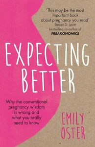 Expecting-Better-Why-the-Conventional-Pregnan-by-Emily-Oster-New-Paperback-Book
