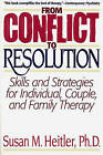 From Conflict to Resolution: Strategies for Diagnosis and Treatment of Distressed Individuals, Couples, and Families by Susan M. Heitler (Paperback, 1994)