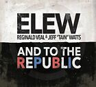 To the Republic [Digipak] by ELEW (CD, Sep-2016, Sunnyside Communications)