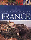 Illustrated Guide to France by AA Publishing (Paperback, 2003)