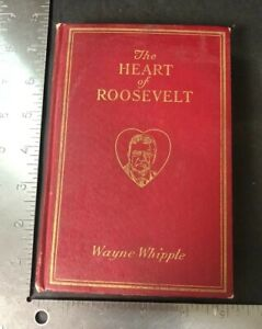 Wayne-Whipplle-The-Heart-Of-Roosevelt-Theodore-Roosevelt-1923-First-Edition