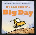 Bulldozer's Big Day by Candace Fleming (Hardback, 2015)