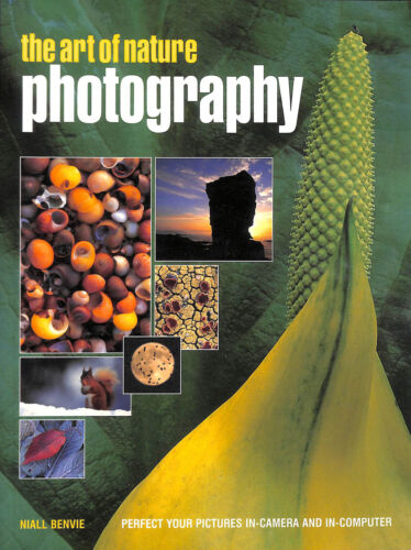 1 of 1 - The Art of Nature Photography: Perfect Your Pictures In-camera and In-computer