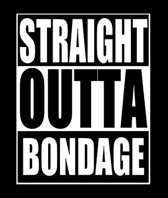 Straight Outta Bondage Car Truck Window Laptop Vinyl Decal Sticker Pick Color