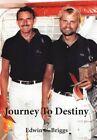 Journey to Destiny a Love Story 9781452055978 by Edwin C Briggs Hardback