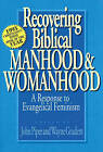Recovering Biblical Manhood and Womanhood: Reponse to Evangelical Feminism by Wayne Grudem, John Piper (Paperback, 1992)
