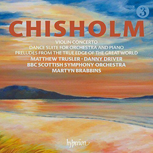 Matthew Trusler - Erik Chisholm: Violin Concerto and Dance Suite for