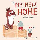 My New Home by Marta Altes (Hardback, 2014)