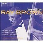 Ray Brown - Walk On (2003)