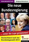 Die neue Bundesregierung von Wolfgang Wertenbroch (2014, Taschenbuch)