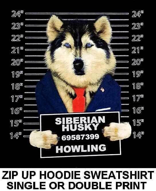 COOL SIBERIAN HUSKY MUG SHOT FUNNY NAUGHTY BAD DOG ZIP HOODIE SWEATSHIRT 783