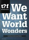 We Want World Wonders - Building Architectural Myths. The Why Factory 7 by Netherlands Architecture Institute (NAi Uitgevers/Publishers) (Paperback, 2014)
