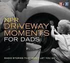 NPR Driveway Moments for Dads: Radio Stories That Won't Let You Go by Npr (CD-Audio, 2007)