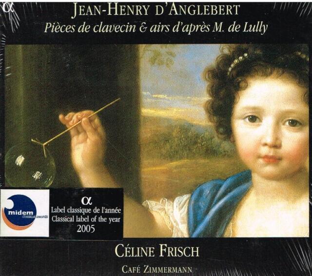 D'Anglebert: Pieces De Clavecin & Airs D'Apres EL. De Lully / Céline Frisch - CD