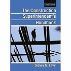 The Construction Superintendent's Handbook by Sidney Levy (Paperback, 2012)