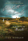 Charlotte and Emily: A Novel of the Brontes by Jude Morgan (Paperback / softback)