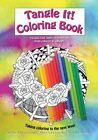 Tangle It! Coloring Book: Taking Coloring to the Next Level by Mrs Alice Hendon, Mrs Simona Cordara, Mrs Ina Sonnenmoser (Paperback / softback, 2016)