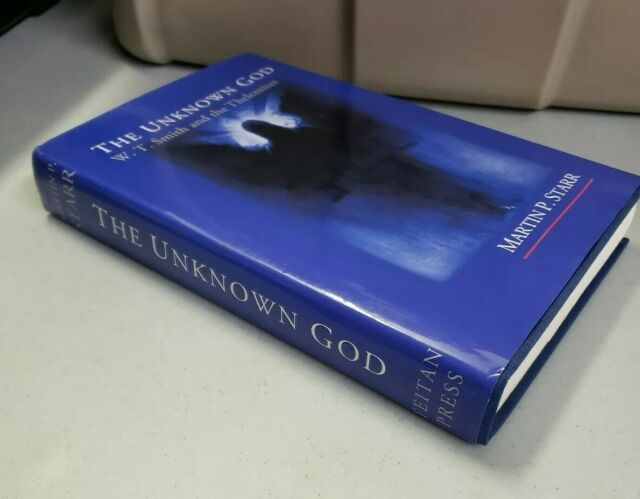The Unknown God W.T. Smith And The Thelemites Book by Martin P. Starr RARE