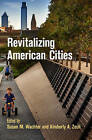 Revitalizing American Cities by University of Pennsylvania Press (Hardback, 2013)