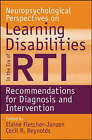 Neuropsychological Perspectives on Learning Disabilities in the Era of RTI: Recommendations for Diagnosis and Intervention by John Wiley and Sons Ltd (Paperback, 2008)