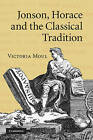 Jonson, Horace and the Classical Tradition by Victoria Moul (Hardback, 2010)