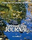 Spiritual Day Journal: A Gentle Place for Connecting with Your Spirit by Skye MacKenna (Paperback / softback, 2016)