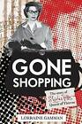 Gone Shopping: The Story of Shirley Pitts - Queen of Thieves by Lorraine Gamman (Paperback, 2013)