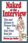 Naked at the Interview: Tips and Quizzes to Prepare You for Your First Real Job by Burton Jay Nadler (Paperback, 1994)
