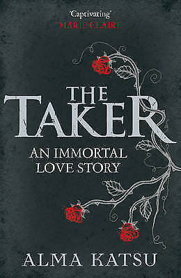 """""""AS NEW"""" Katsu, Alma, The Taker: (Book 1 of The Immortal Trilogy), Paperback Boo"""