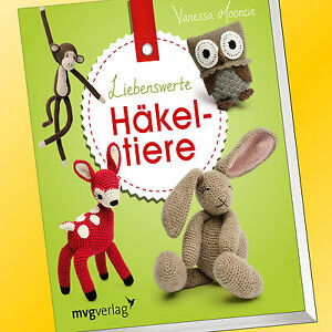 Vanessa Mooncie Liebenswerte Häkeltiere Tiere Häkeln Buch Ebay