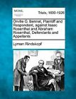 Orville G. Bennet, Plaintiff and Respondent, Against Isaac Rosenthal and Abraham Rosenthal, Defendants and Appellants by Lyman Rindskopf (Paperback / softback, 2012)