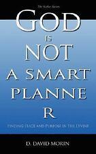 God Is Not A Smart Planner (2006, Paperback)