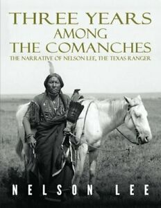 Three-Years-Among-the-Comanches-The-Narrative-of-Nelson-Lee-Texas-Ranger