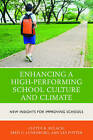 Enhancing a High-Performing School Culture and Climate: New Insights for Improving Schools by Fred C. Lunenburg, Les Potter, Cletus R. Bulach (Hardback, 2016)