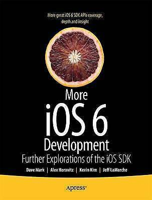 1 of 1 - NEW More iOS 6 Development: Further Explorations of the iOS SDK by David Mark