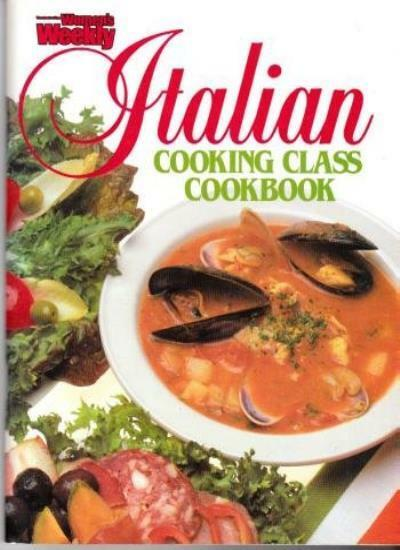 Italian Cooking Class Cookbook (Australian Women's Weekly)