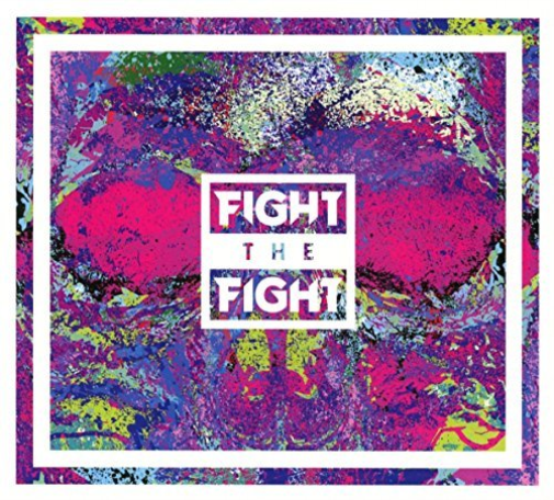 FIGHT THE FIGHT-FIGHT THE FIGHT CD NEUF