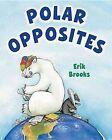 Polar Opposites by Erik Brooks (Hardback, 2010)