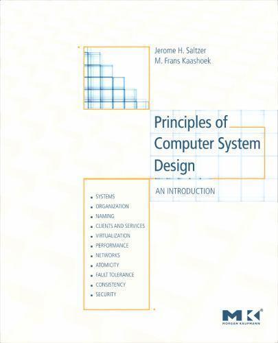 Principles Of Computer System Design An Introduction By M Frans Kaashoek And Jerome H Saltzer 2009 Trade Paperback For Sale Online Ebay