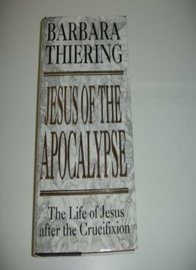 Jesus of the Apocalypse: The Life of Jesus After the Crucifixi ,.9780385405591