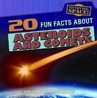 20 Fun Facts About Asteroids and Comets 9781482407921 by Arielle Chiger