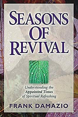 Seasons of Revival: Understanding the Appointed Times of Spiritual Refreshing, D