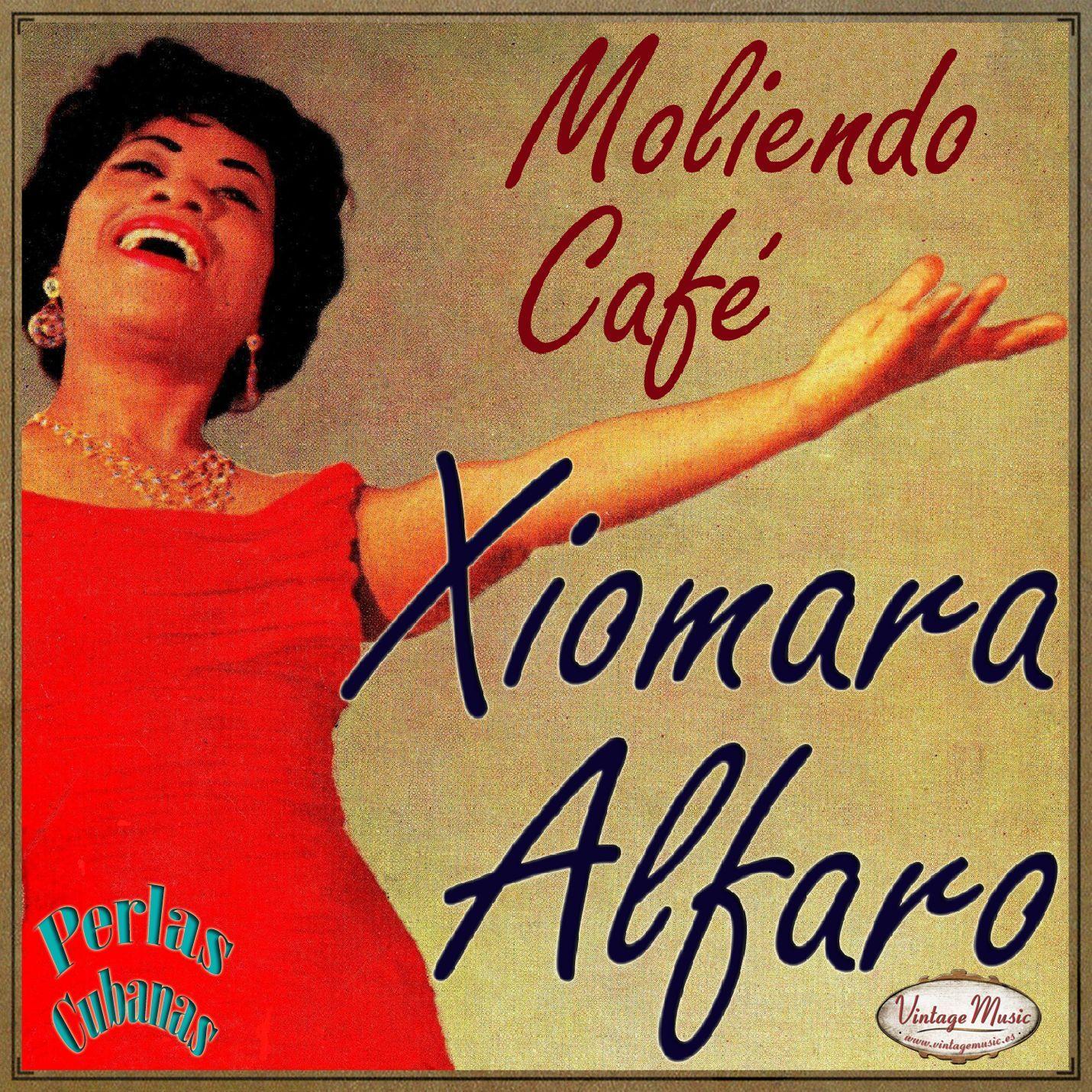 xiomara alfaro xiomara alfaro perlas cubanas. son calypso moliendo cafe afro