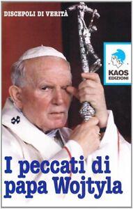Discepoli-di-verita-I-PECCATI-DI-PAPA-WOJTYLA-prima-edizione-2010