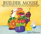 Builder Mouse by Sofia Eldarova (Hardback, 2016)