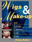 Wigs and Make-up for Theatre, TV and Film by Patricia Baker (Paperback, 1993)
